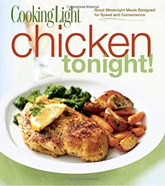 Chicken Tonight!: Great Weeknight Meals Designed for Speed and Convenience 9780848733223