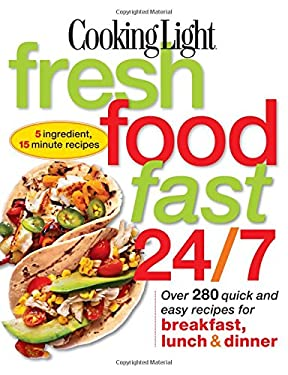 Cooking Light Fresh Food Fast 24/7 9780848736453