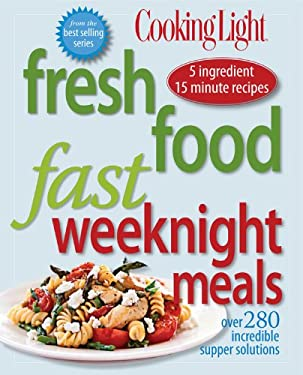 Fresh Food Fast: Weeknight Meals: Over 280 Incredible Supper Solutions 9780848733186