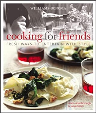 Cooking for Friends: Fresh Ways to Entertain with Style 9780848732882