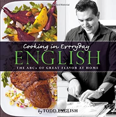 Cooking in Everyday English: The ABCs of Great Flavor at Home 9780848734848