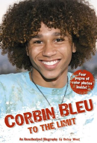 Corbin Bleu to the Limit: An Unauthorized Biography
