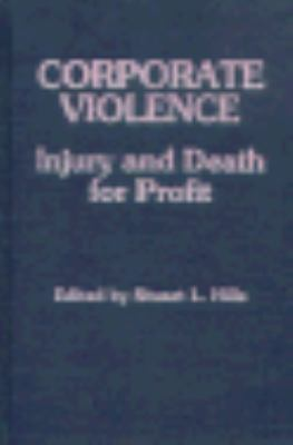 Corporate Violence: Injury and Death for Profit 9780847675357