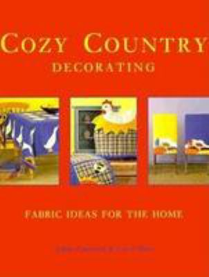 Cozy Country Decorating: Fabric Ideas for the Home 9780844226545