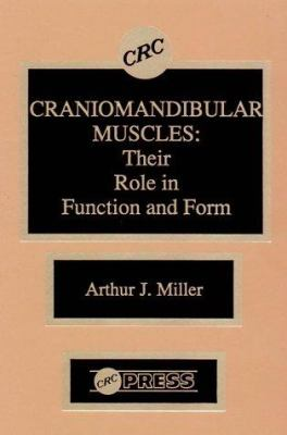 Craniomandibular Muscles Their Role in Function and Form 9780849348730
