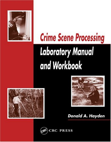 Crime Scene Processing Laboratory Manual and Workbook 9780849321030