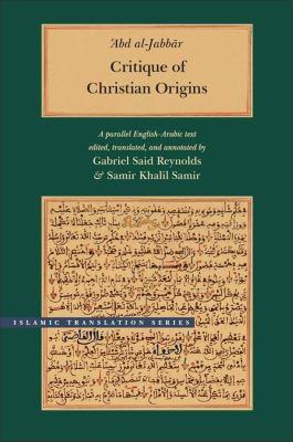 Critique of Christian Origins: A Parallel English-Arabic Text 9780842527156