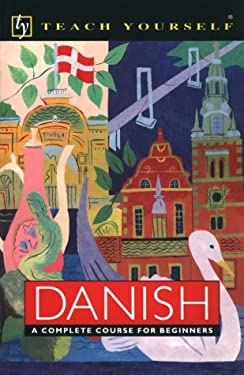 Danish: A Complete Course for Beginners 9780844237442