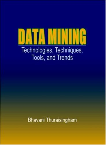 Data Mining: Technologies, Techniques, Tools, and Trends 9780849318153