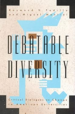 Debatable Diversity: Critical Dialogues on Change in American Universities 9780847687305