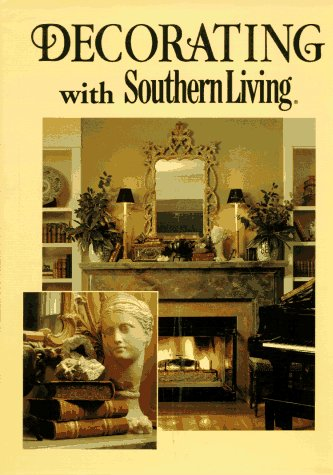 Decorating with Southern Living 9780848707729