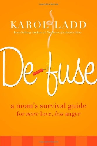 Defuse: A Mom's Survival Guide to More Love, Less Anger 9780849907241