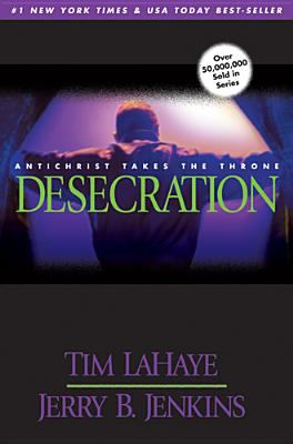 Desecration: Antichrist Takes the Throne 9780842332293