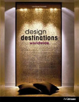 Design Destinations Worldwide 9780841602861