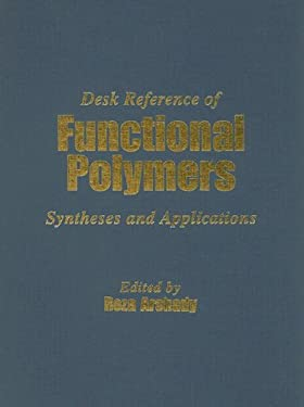 Desk Reference of Functional Polymers: Syntheses and Applications 9780841234697