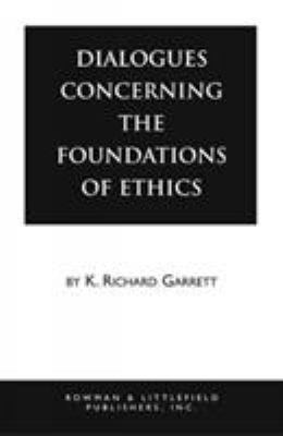 Dialogues Concerning the Foundations of Ethics 9780847676392