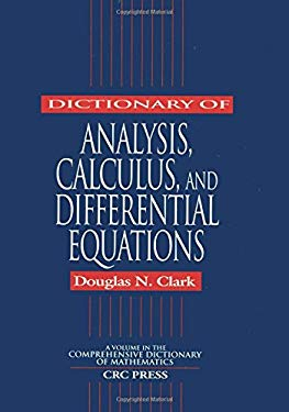 Dictionary of Analysis, Calculus, and Differential Equations 9780849303203