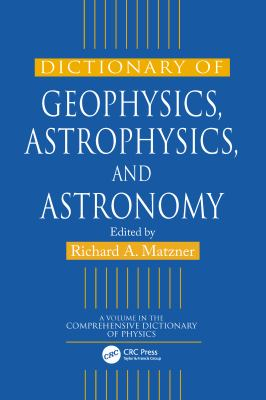 Dictionary of Geophysics, Astrophysics, and Astronomy 9780849328916