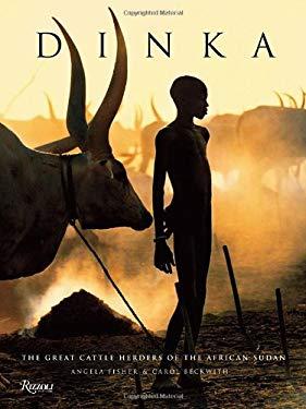Dinka: Legendary Cattle Keepers of Sudan 9780847834976