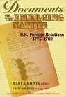 Documents of the Emerging Nation: U.S. Foreign Relations, 1775-1789 - Hartgrove, Dane J. / Giunta, Mary A. / Graebner, Norman A.
