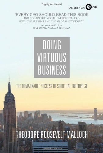 Doing Virtuous Business: The Remarkable Success of Spiritual Enterprise 9780849947179