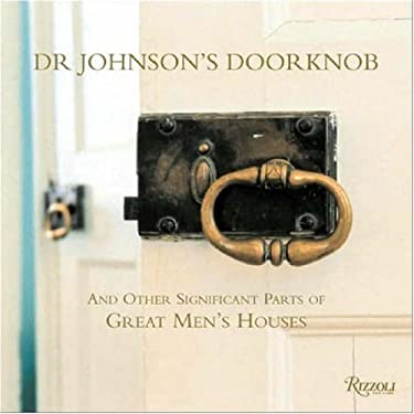 Dr. Johnson's Doorknob: And Other Significant Parts of Great Men's Houses 9780847829705