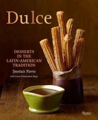 Dulce: Desserts in the Latin-American Tradition 9780847833214