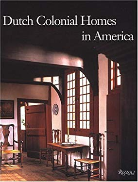 Dutch Colonial Homes in America 9780847824663