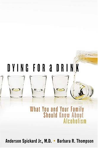 Dying for a Drink: What You and Your Family Should Know about Alcoholism 9780849908477