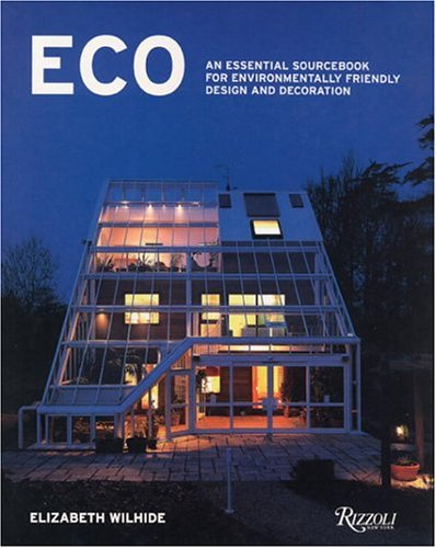 Eco: An Essential Sourcebook for Environmentally Friendly Design and Decoration 9780847825509