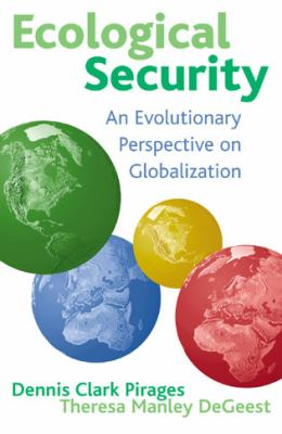 Ecological Security: An Evolutionary Perspective on Globalization 9780847695003