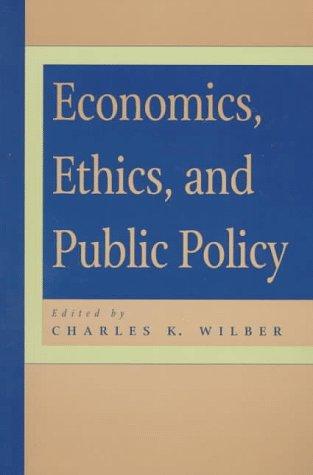 Economics, Ethics, and Public Policy 9780847687909