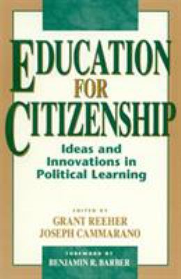 Education for Citizenship: Ideas and Innovations in Political Learning 9780847683659