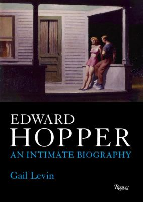 Edward Hopper: An Intimate Biography - Levin, Gail