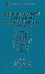 Eighth International Congress of Pesticide Chemistry: Options 2000 3685275
