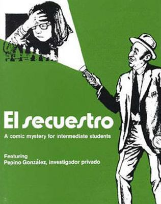 El Secuestro: A Comic Mystery for Intermediate Students 9780844270609