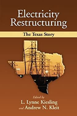 Electricity Restructuring: The Texas Story 9780844742823