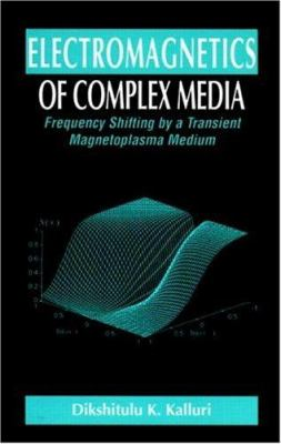 Electromagnetics of Time Varying Complex Media: Frequency and Polarization Transformer 9780849325229