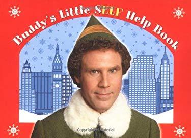 Elf: Buddy's Little S(elf) Help Book: 3 9780843107999