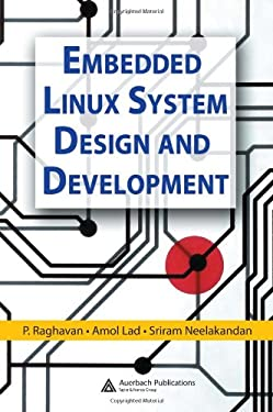 Embedded Linux System Design and Development 9780849340581