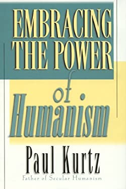 Embracing the Power of Humanism 9780847699667