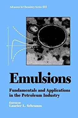 Emulsions: Fundamentals and Applications in the Petroleum Industry 9780841220065