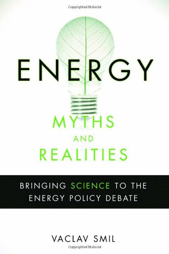 Energy Myths and Realities: Bringing Science to the Energy Policy Debate 9780844743288