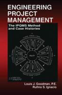 Engineering Project Management: The Ipqms Method and Case Histories 9780849300240