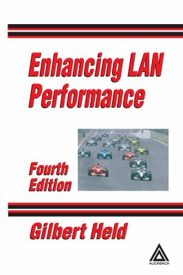 Enhancing LAN Performance, Fourth Edition 9780849319426