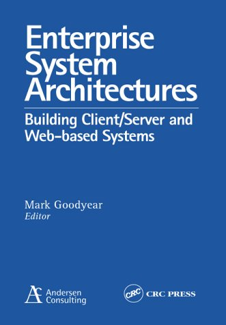 Enterprise System Architectures: Building Client/Server and Web-Based Systems 9780849398360