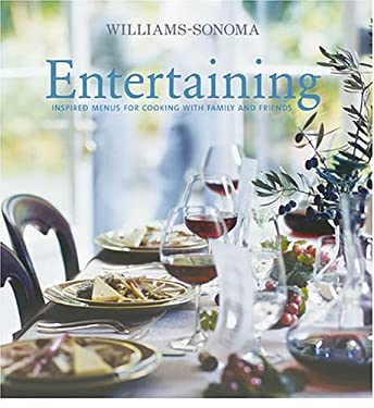 Entertaining: Inspired Menus for Cooking with Family and Friends 9780848727819