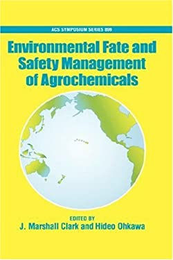 Environmental Fate and Safety Management of Agrochemicals 9780841239104