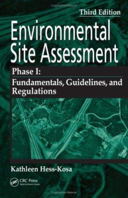 Environmental Site Assessment Phase I: A Basic Guide, Third Edition 9780849379666