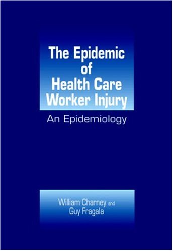 Epidemic of Health Care Worker Injury: An Epidemiology 9780849333828